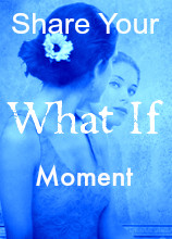 Share Your WHAT IF2